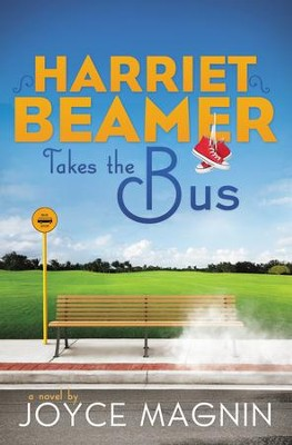 Harriet Beamer Takes the Bus, Harriet Beamer Series #1   -     By: Joyce Magnin