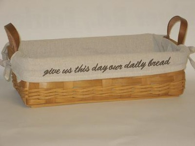 Give Us This Day Our Daily Bread, Natural Loaf Basket, Burlap Lining  -