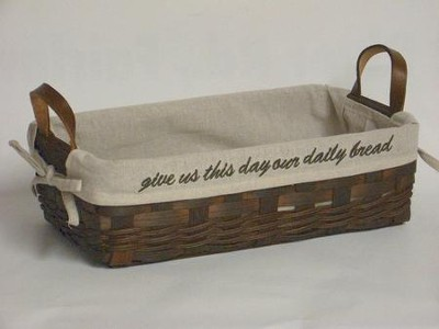 Give Us This Day Our Daily Bread, Brown Loaf Basket, Burlap Lining  -