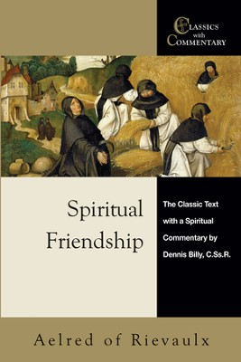 Spiritual Friendship: The Classic Text with a Spiritual Commentary by Dennis Billy, C.Ss.R. - eBook  -     By: Dennis Billy