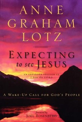 Expecting to See Jesus: A Wake-Up Call for God's People  -     By: Anne Graham Lotz