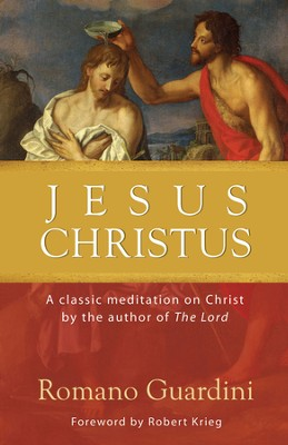 Jesus Christus - eBook  -     By: Romano Guardini