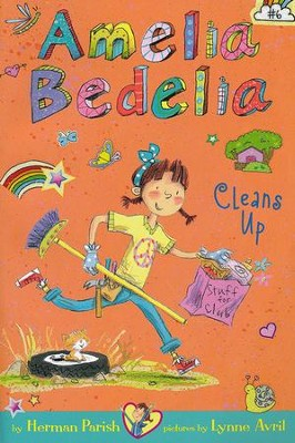Amelia Bedelia Chapter Book #6: Amelia Bedelia Cleans Up  -     By: Herman Parish, Lynne Avril