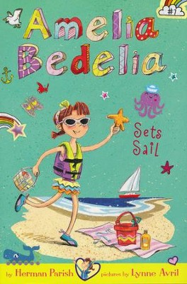 Amelia Bedelia Sets Sail  -     By: Herman Parish     Illustrated By: Lynne Avril