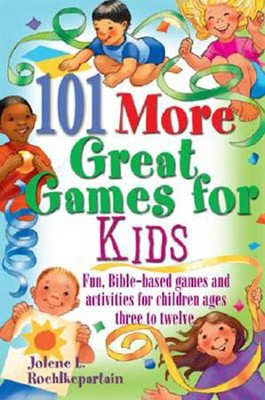 101 more great games for kids active bible based fun for christian