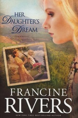Her Daughter's Dream, Marta's Legacy Series #2   -     By: Francine Rivers
