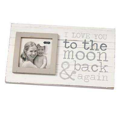 To The Moon & Back Photo Frame  -