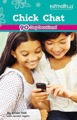 Chick Chat: More Devotions for Girls - eBook  -     By: Kristi Holl, Jennifer Vogtlin