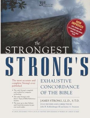 Strongest Strong's Exhaustive Concordance of the Bible, The: 21st Century Edition  -     By: James Strong, John R. Kohlenberger III, James A. Swanson