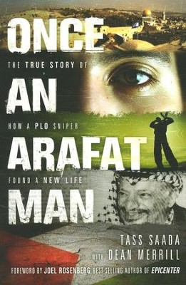 Once an Arafat Man: The True Story of How a PLO Sniper Found a New Life, Softcover  -     By: Tass Saada, Dean Merrill