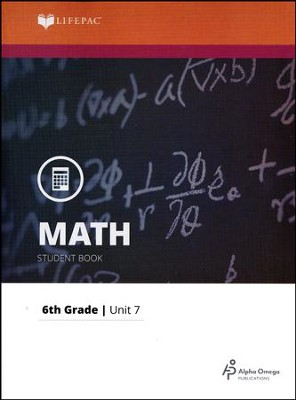 Math Grade 6 LIFEPAC 7: Integers, Ratio, and Proportion (2015 Updated Version)  -