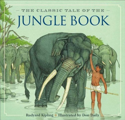 The Jungle Book  -     By: Rudyard Kipling     Illustrated By: Don Daly