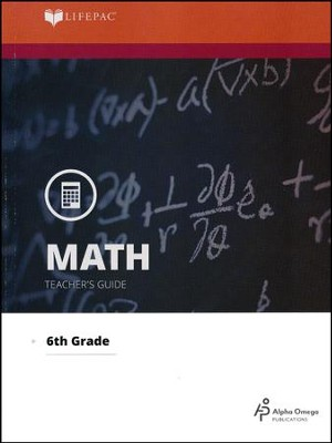Math Grade 6 LIFEPAC Teacher's Guide (2015 Updated Version)  -