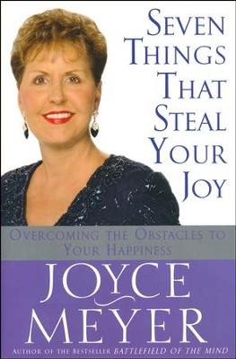 Seven Things That Steal Your Joy  -     By: Joyce Meyer