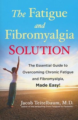 The Fatigue and Fibromyalgia Solution  -     By: Jacob Teitelbaum