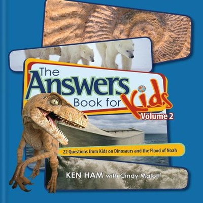 Answers Book for Kids Volume 2: 22 Questions from Kids on Dinsaurs and the Flood of Noah - eBook  -     By: Ken Ham, Cindy Malott
