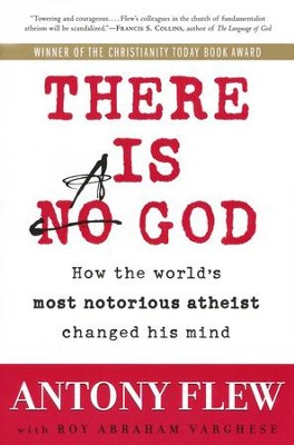There Is a God: How The World's Most Notorious Atheist  Changed His Mind  -     By: Antony Flew, Roy Abraham Varghese