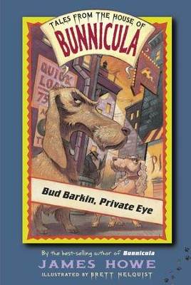 Bud Barkin, Private Eye - eBook  -     By: James Howe     Illustrated By: Brett Helquist