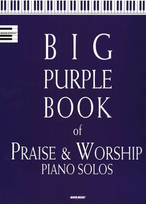 Big Purple Book of Praise & Worship Piano Solos, Volume 1  -