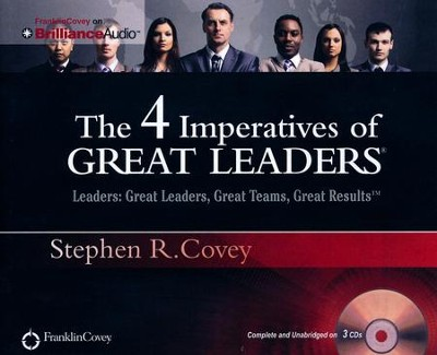 The 4 Imperatives of Great Leaders - unabridged audio book on CD  -     Narrated By: Stephen R. Covey     By: Stephen R. Covey