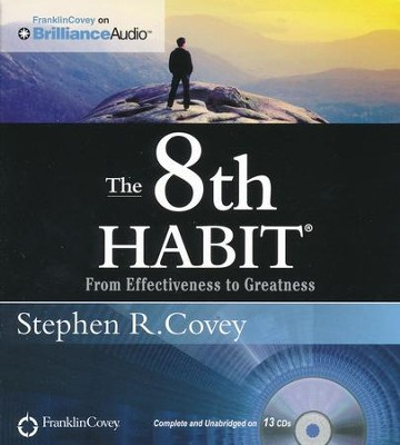 The 8th Habit: From Effectiveness to Greatness - unabridged audio book on CD  -     Narrated By: Stephen R. Covey     By: Stephen R. Covey