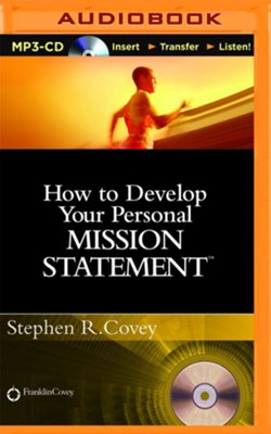 How to Develop Your Personal Mission Statement - unabridged audio book on MP3-CD  -     Narrated By: Stephen R. Covey     By: Stephen R. Covey