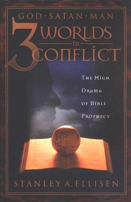 3 Worlds in Conflict: The High Drama of Bible Prophecy   -     By: Stanley Ellisen