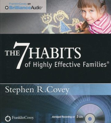 The 7 Habits of Highly Effective Families - abridged audio book on CD  -     Narrated By: Stephen R. Covey     By: Stephen R. Covey