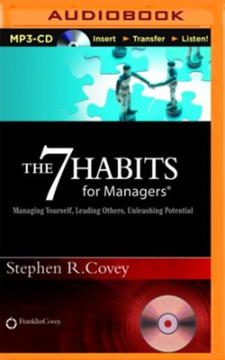 The 7 Habits for Managers: Managing Yourself, Leading Others, Unleashing Potential - unabridged audio book on MP3-CD  -     Narrated By: Stephen R. Covey     By: Stephen R. Covey