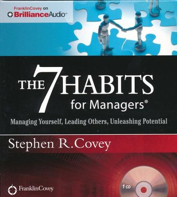 The 7 Habits for Managers: Managing Yourself, Leading Others, Unleashing Potential - unabridged audio book on CD  -     Narrated By: Stephen R. Covey     By: Stephen R. Covey