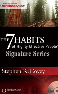 The 7 Habits of Highly Effective People - Signature Series - unabridged audio book on CD  -     Narrated By: Stephen R. Covey     By: Stephen R. Covey