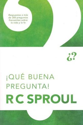 ¡Qué Buena Pregunta!  (Now That's a Good Question!)  -     By: R.C. Sproul
