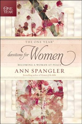 The One Year Devotions for Women: Becoming a Woman at Peace  -     By: Ann Spangler