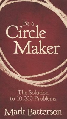 Be a Circle Maker: The Solution to 10,000 Problems, Pack of 25 Booklets  -     By: Mark Batterson