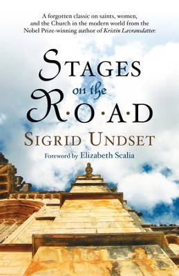 Stages on the Road - eBook  -     By: Sigrid Undset, Elizabeth Scalia