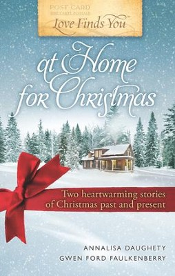 Love Finds You at Home for Christmas: Two heartwarming stories of Christmas past and present - eBook  -     By: Annalisa Daughtery, Gwen Faulkenberry