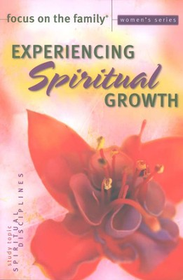 Focus on the Family Women's Series #5: Experiencing Spiritual Growth  -