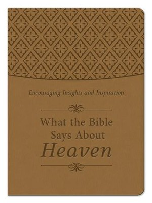 What the Bible Says About Heaven: Encouraging Insights and Inspiration - eBook  -     By: Ed Strauss