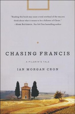 Chasing Francis: A Pilgrim's Tale (rpkgd)   -     By: Ian Cron