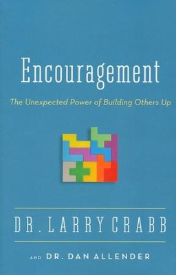Encouragement: The Unexpected Power of Building Others Up  -     By: Larry Crabb, Dan Allender