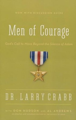Men of Courage (With Discussion Guide)   -     By: Larry Crabb, Don Hudson, Al Andrews