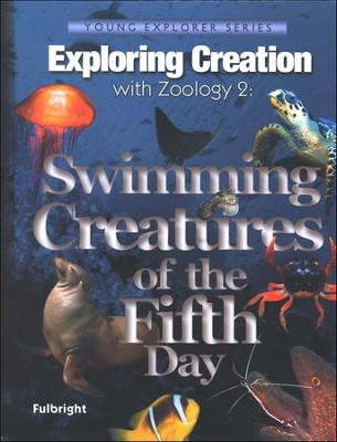 Exploring Creation with Zoology 2: Swimming Creatures of the Fifth Day   -     By: Jeannie Fulbright