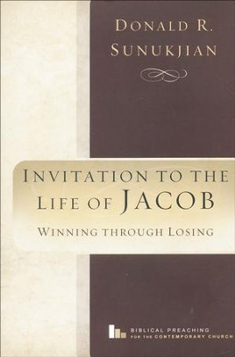 Invitation to the Life of Jacob  -     By: Donald R. Sunukjian