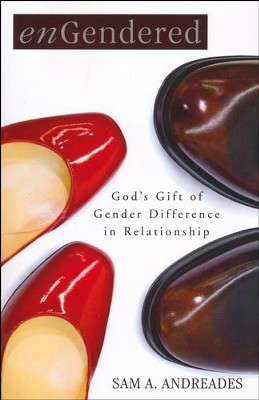 enGendered: God's Gift of Gender Difference in Relationship  -     By: Sam A. Andreades