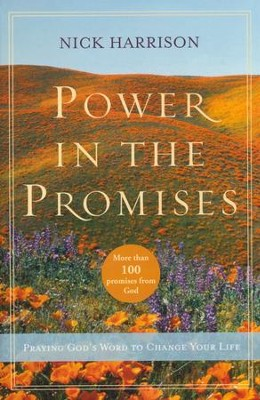 Power in the Promises: Praying God's Word to Change Your Life  -     By: Nick Harrison