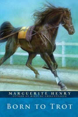 Born to Trot - eBook  -     By: Marguerite Henry