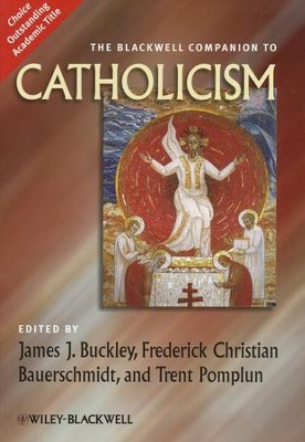 The Blackwell Companion to Catholicism   -     Edited By: James Buckley, Frederick Christian Bauerschmidt, Trent Pomplun     By: Edited by J.J. Buckley, F.C. Bauerschmidt & T. Pomplun