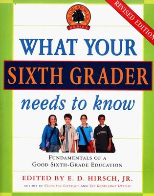 What Your Sixth Grader Needs to Know, Revised   -     By: E.D. Hirsch Jr.