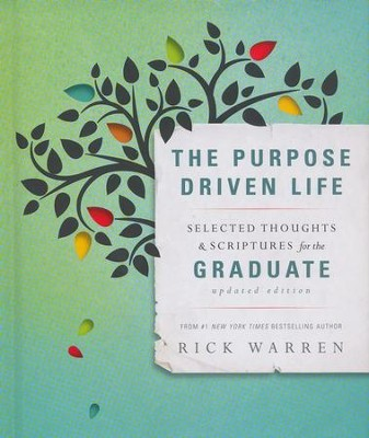 The Purpose-Driven Life: Selected Thoughts & Scriptures for the Graduate  -     By: Rick Warren
