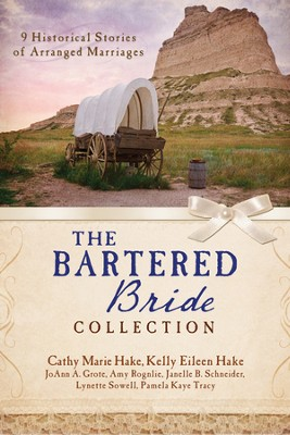 The Bartered Bride Romance Collection: 9 Historical Stories of Arranged Marriages - eBook  -     By: Cathy Hake, JoAnn Grote, Kelly Hake